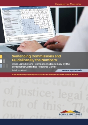 Sentencing Commissions and Guidelines by the Numbers: Cross-Jurisdictional Comparisons Made Easy by the Sentencing Guidelines Resource Center