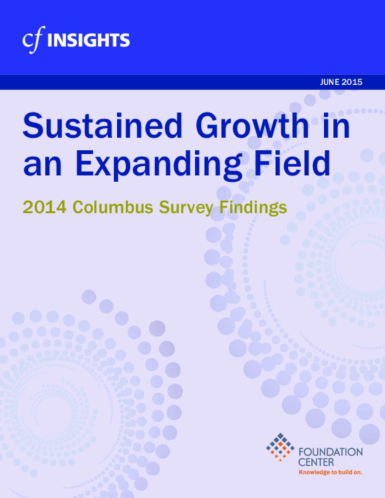 Sustained Growth in an Expanding Field 2014: Columbus Survey Findings