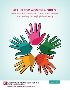 All In for Women & Girls: How Women's Fund and Foundation Donors Are Leading Through Philanthropy