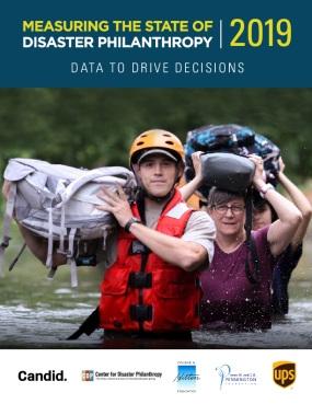 Measuring​ ​the​ ​State​ ​of​ ​Disaster​ ​Philanthropy​ ​2019: Data​ ​to​ ​Drive​ ​Decisions
