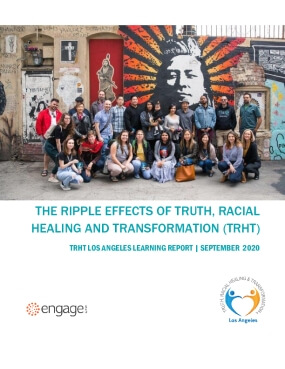 The Ripple Effects of Truth, Racial Healing, and Transformation: TRHT LA Learning Report