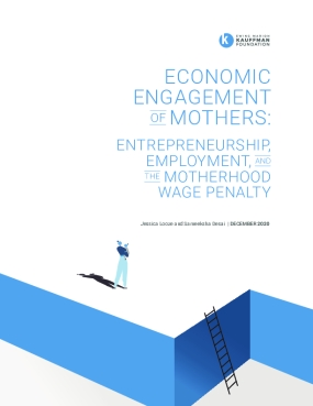 Economic Engagement of Mothers: Entrepreneurship, Employment, and the Motherhood Wage Penalty