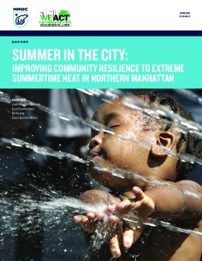 Summer in the City: Improving Community Resilience to Extreme Summertime Heat in Northern Manhattan