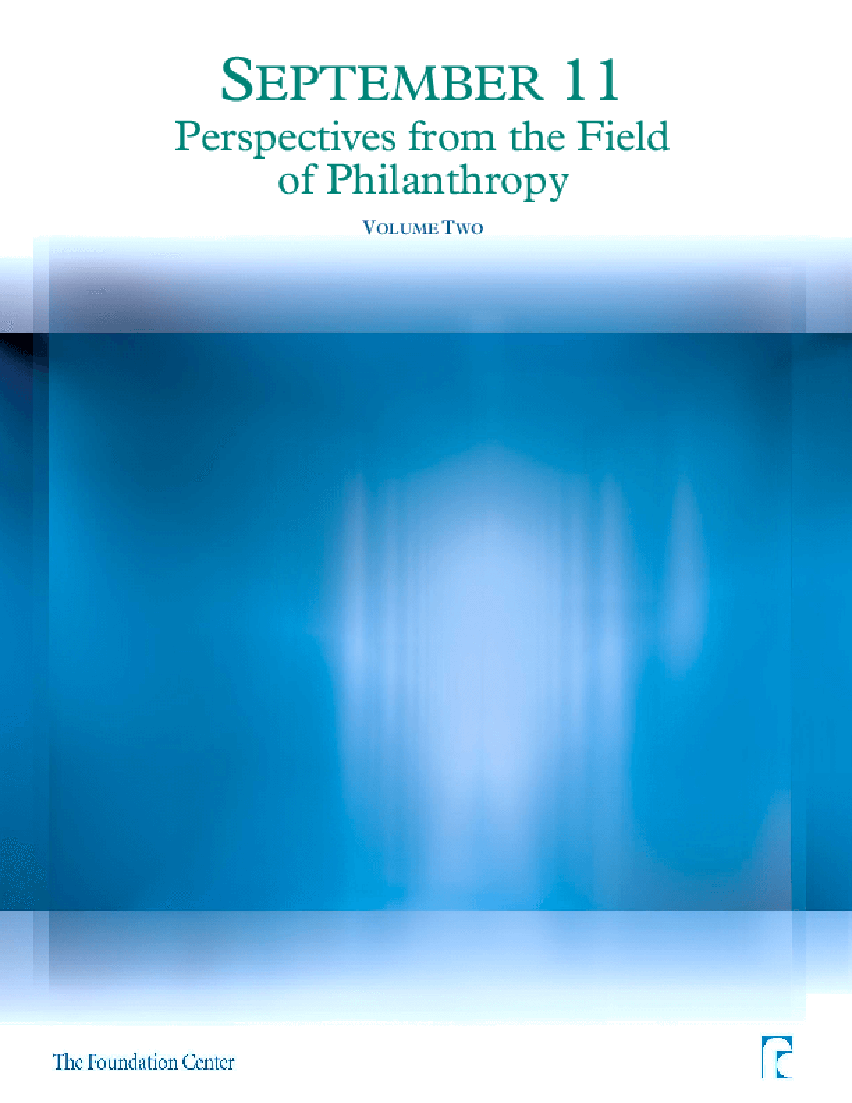 September 11: Perspectives From the Field of Philanthropy -- Volume Two